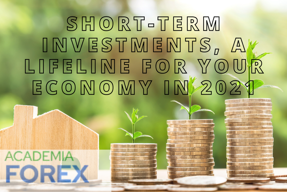 Short-Term Investments, a Lifeline for your Economy in 2021