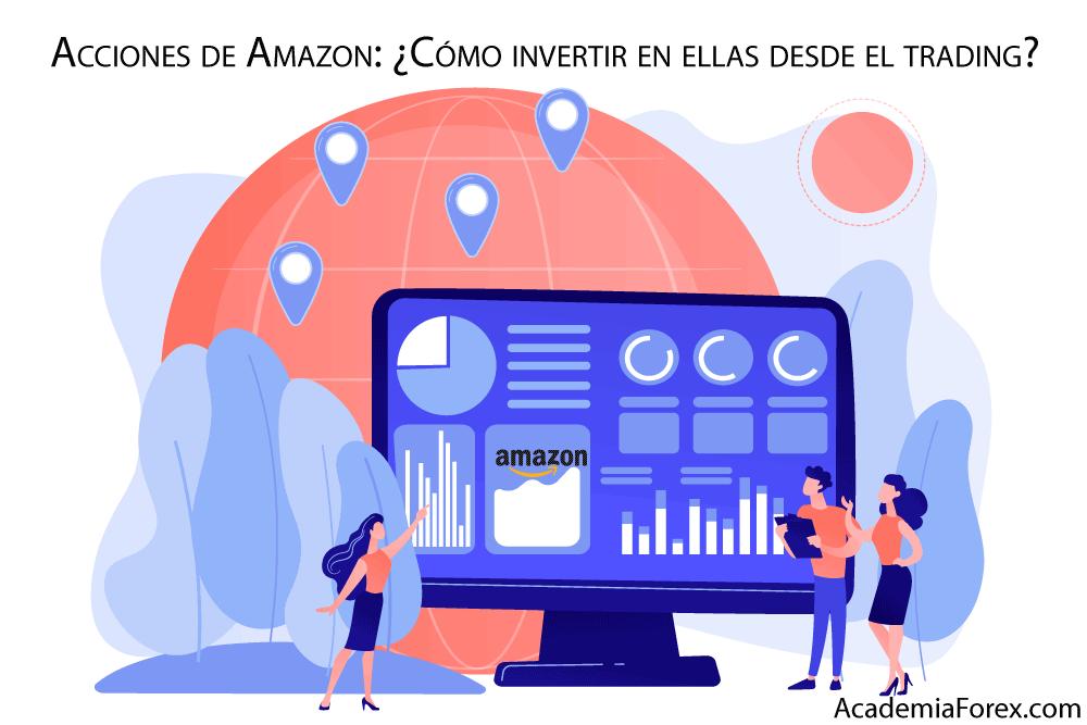 Acciones de Amazon: ¿Cómo invertir en ellas desde el trading?