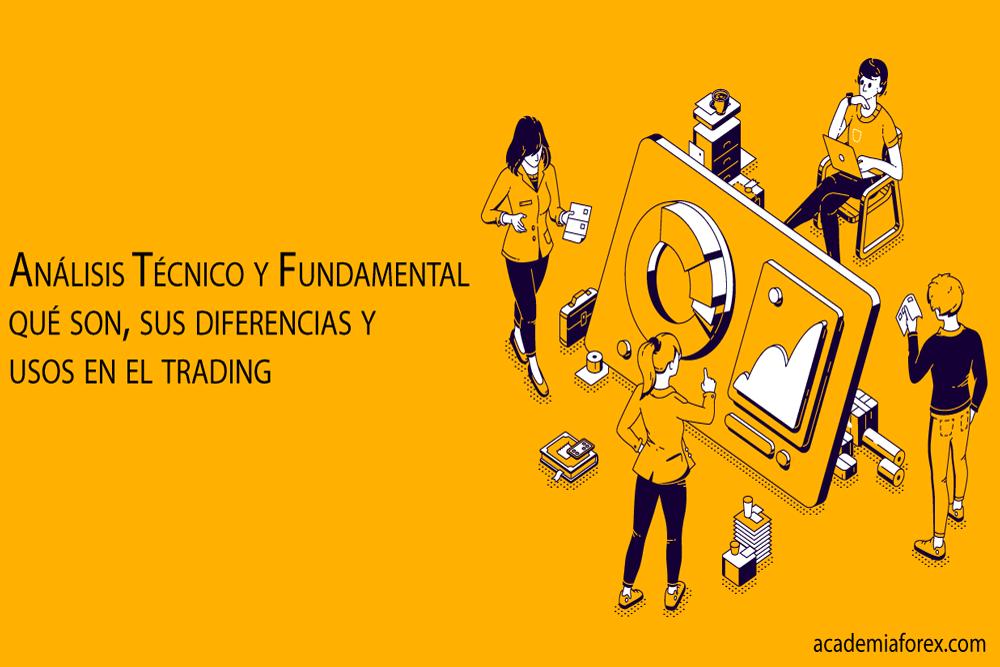 Análisis Técnico y Fundamental: qué son, sus diferencias y usos en el trading
