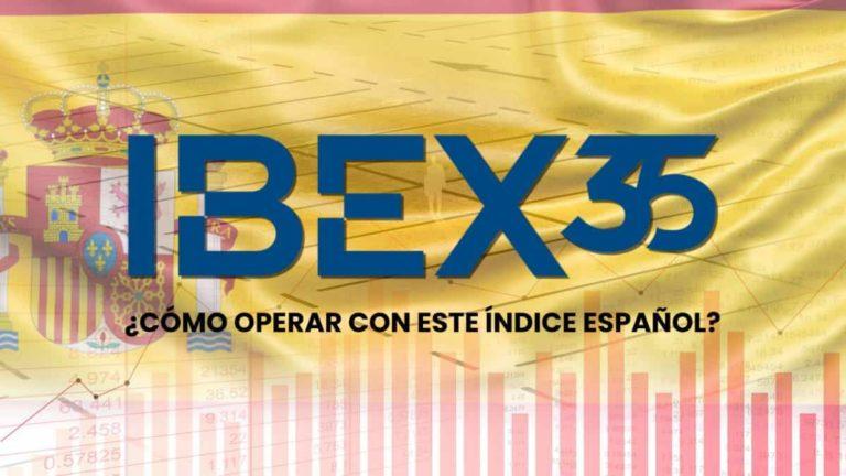 ¿Qué es el Ibex 35?: Conozca cómo hacer trading con este índice español
