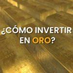 ¿Cómo invertir en oro? Diversifique su cartera de inversión