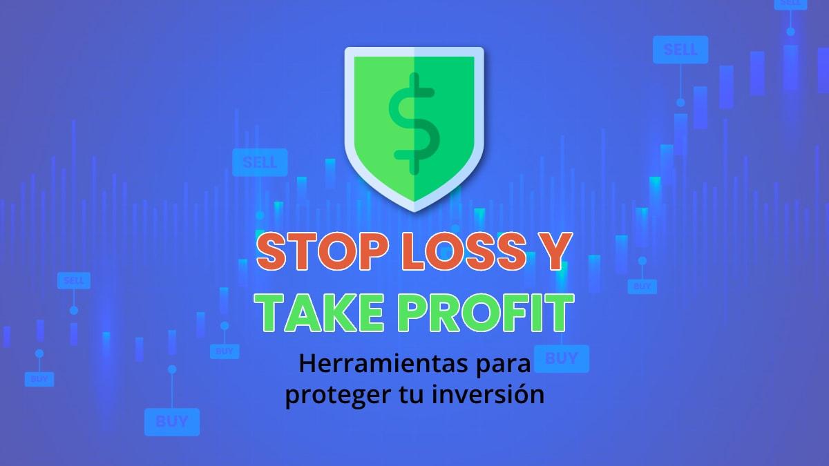 Stop loss y take profit: ¿qué son y cómo usarlos en trading?